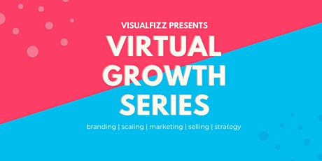 VisualFizz Virtual Growth Series tickets