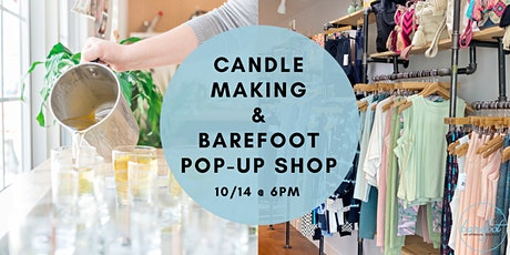 Candle Making & Barefoot Pop Up Shop tickets