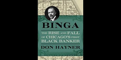 Don Hayner presents Binga: The Rise & Fall of Chicago's First Black Banker tickets