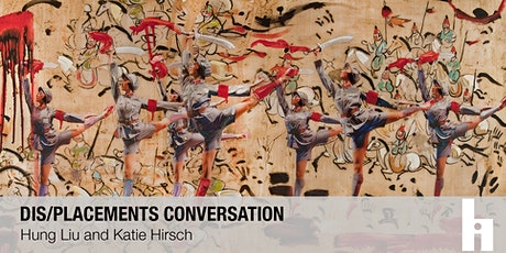Dis/placements Conversation | Hung Liu and Katie Hirsch tickets
