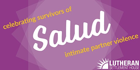 Salud: A Celebration of Suvivors of Domestic Violence tickets