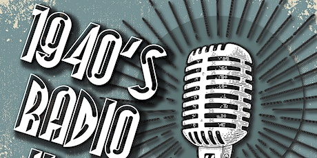 Client Theatre Event! 1940's Radio Hour! tickets