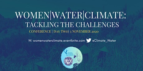 Women, Water, Climate: Tackling the Challenges - Conference Day 2 tickets