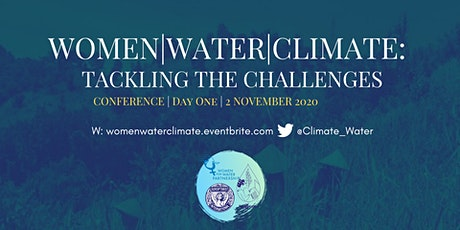 Women, Water, Climate: Tackling the Challenges - Conference Day 1 tickets