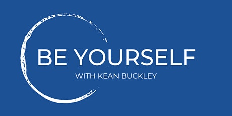 Be Yourself Level One hosted by Kean Buckley tickets