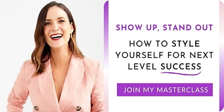 SHOW UP, STAND OUT: HOW TO STYLE YOURSELF FOR NEXT LEVEL SUCCESS tickets