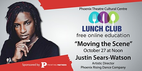 """""""Moving the Scene"""" Lunch Club  with Justin Sears-Watson tickets"""