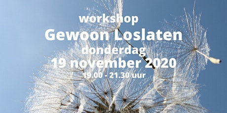 Workshop  Gewoon Loslaten 19 november 2020 tickets