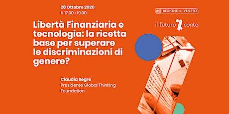 Libertà Finanziaria e tecnologia: ricetta base per superare il gender gap biglietti