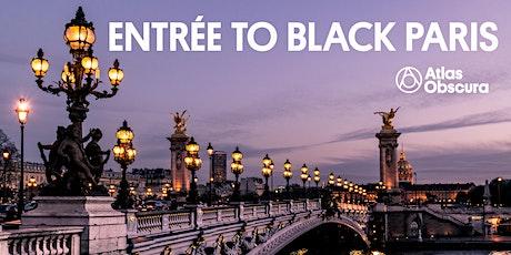 Atlas Obscura Presents: Entrée to Black Paris tickets