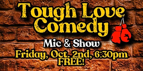 Tough Love Comedy! (FREE!) tickets