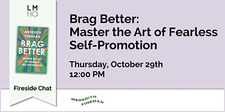 Brag Better: Master the Art of Fearless Self-Promotion tickets