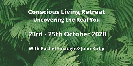 Conscious Living Retreat – Uncovering the Real You. tickets