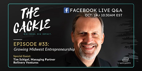 The Cackle Episode #33: Growing Midwest Entrepreneurship tickets