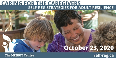 Caring for the Caregiver: Self-Reg Strategies for Adult Resilience (Online) tickets