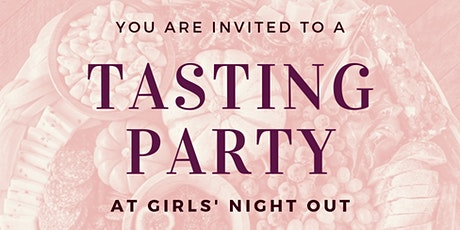 Tasting Party at Girls' Night Out tickets