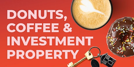 Donuts, Coffee & Investment Property tickets