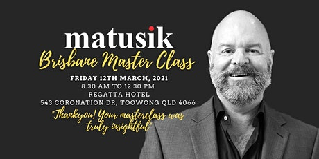 Matusik Brisbane Master Class : Friday 12th March 2021 tickets