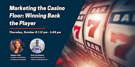 October Webinar - Marketing the Casino Floor: Winning Back the Player tickets