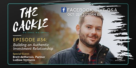 The Cackle Episode #34: Building an Authentic Investment Relationship tickets