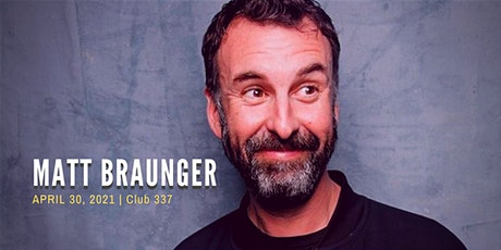 Matt Braunger (MadTV, Conan, Funny or Die) at Club 337 April 30, 2021 tickets