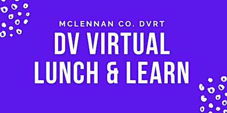 DV Virtual Lunch & Learn Session 4 tickets