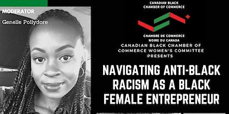 Navigating Anti-Black Racism As A Black Female Entrepreneur tickets