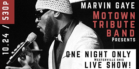 MARVIN GAYE MOTOWN TRIBUTE BAND PRESENTS! ONE NIGHT ONLY! LIVE SHOW! tickets