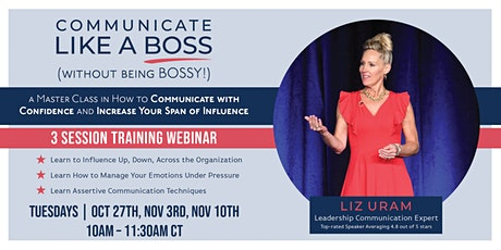 Communicate Like a Boss (without being BOSSY!) – A Master Class: 3 Sessions tickets