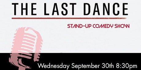The Last Dance ( Stand-Up Comedy Show ) MTLCOMEDYCLUB.COM tickets