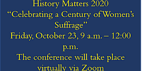History Matters Conference: Celebrating a Century of Women's Suffrage tickets