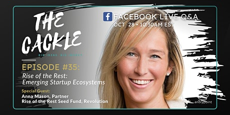 The Cackle Episode #35 - Rise of the Rest: Emerging Startup Ecosystems tickets
