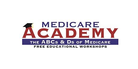 Medicare Academy:  The ABCs and Ds of Medicare tickets