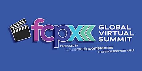 FCPX Global Virtual Summit tickets