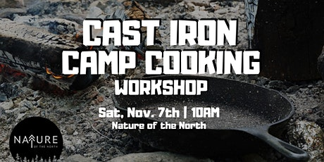 Camp Cooking Cast Iron Workshop at Nature of the North tickets