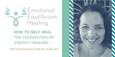 How to Self Heal - The Foundation of Energy Healing tickets