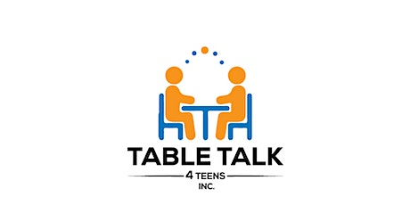 Table Talk 4 Teens, Inc. - Take A Seat at the Table tickets