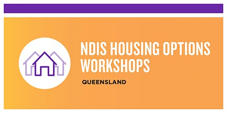NDIS Housing Options Workshop | QLD tickets