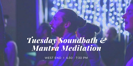 Tuesday Soundbath & Mantra Meditation West End, 6th October tickets