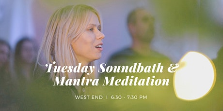 Tuesday Soundbath & Mantra Meditation West End, 20th October tickets
