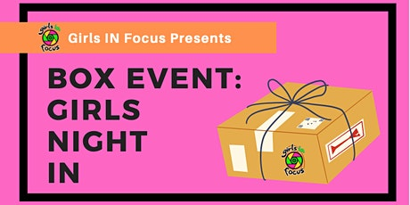 Box Event: Girls Night In tickets