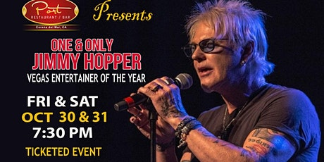 One & Only Jimmy Hopper at PortCdM 10/30 & 10/31 tickets