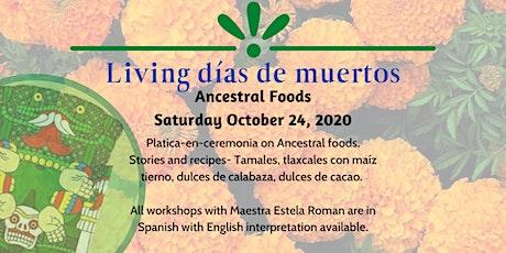 Ancestral Foods: Living Dias de Muertos tickets