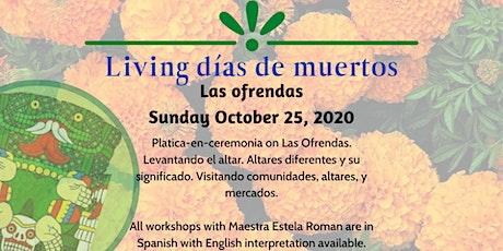 Las Ofrendas: Living Dias de Muertos: tickets