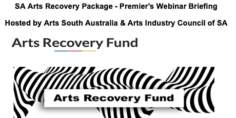 SA Arts Recovery Package - Premier's Webinar Briefing tickets