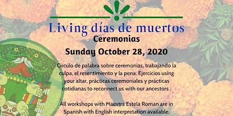 Ceremonias: Living Dias de Muertos tickets