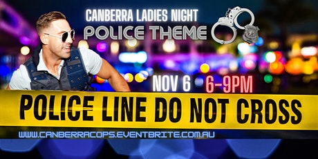 CANBERRA LADIES NIGHT / COP NIGHT tickets