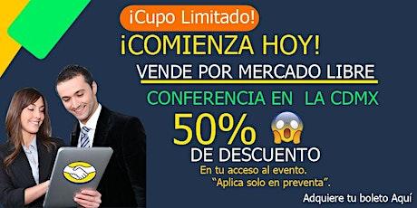 CONFERENCIA DE MERCADO LIBRE EN LA CDMX boletos
