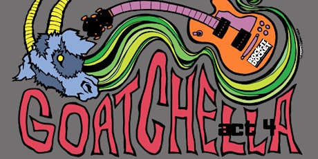 Goatchella: Act 3   Wombat in Combat, 50 ft Furies, Chief Pathman, plus tickets