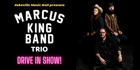 Asheville Music Hall presents The Marcus King Trio - [DRIVE IN SHOW] tickets